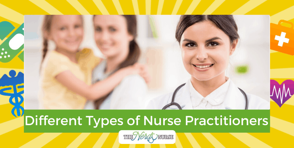 Different Types of Nurse Practitioners - Nurse Practitioner Specialties
