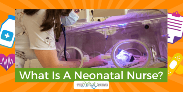 What Is A Neonatal Nurse? Is This Job For You?