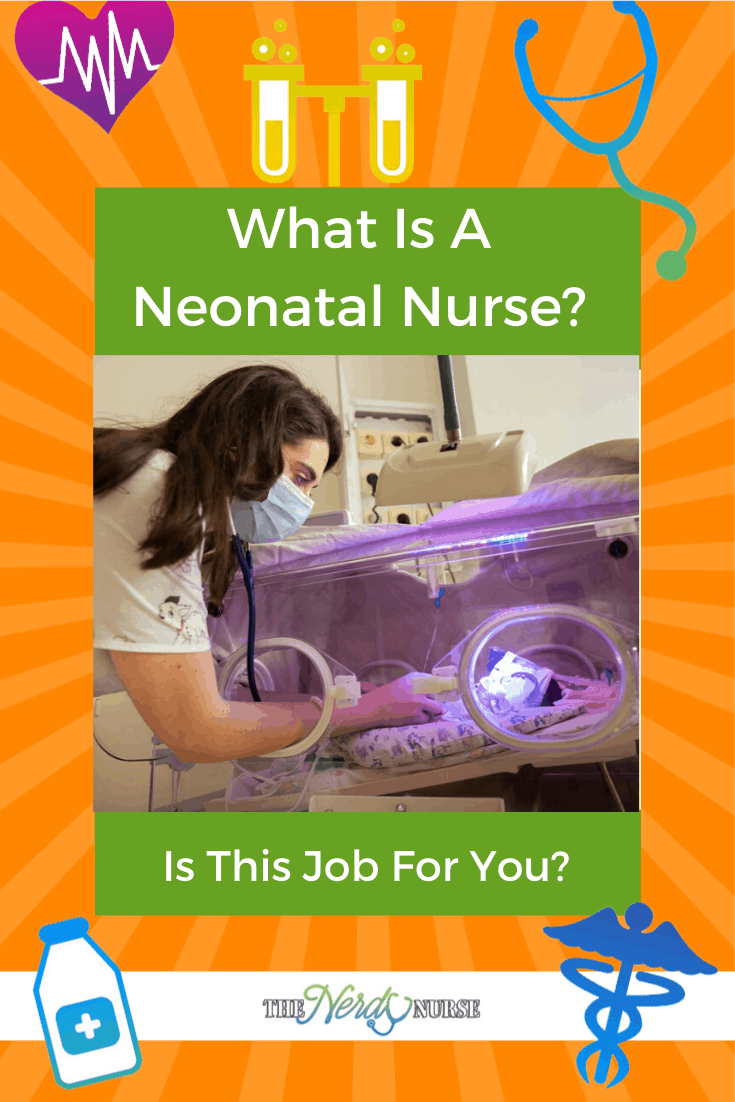 What Is A Neonatal Nurse? Is This Job For You? Find out if becoming a Neonatal nurse is a fit for you. #thenerdynurse #nurse #nurses #nursingspecialities #nursingcareer #neonatal