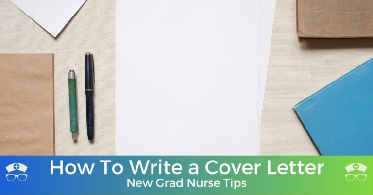 How To Write a Cover Letter: New Grad Nurse Tips