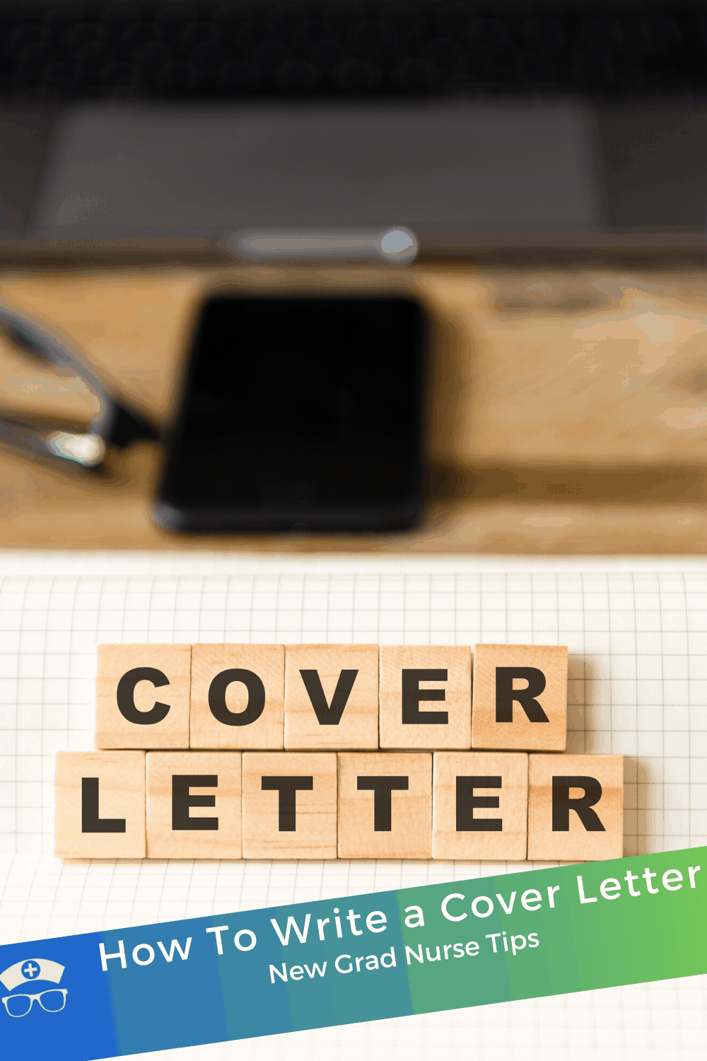 How To Write a Cover Letter New Grad Nurse Tips. In this guide, you'll learn what to include in your cover letter and how to write it. You'll also have access to example cover letters and templates. #thenerdynurse #nurse #nurses #coverletter #nurseresume #nursejobs #gettinghired