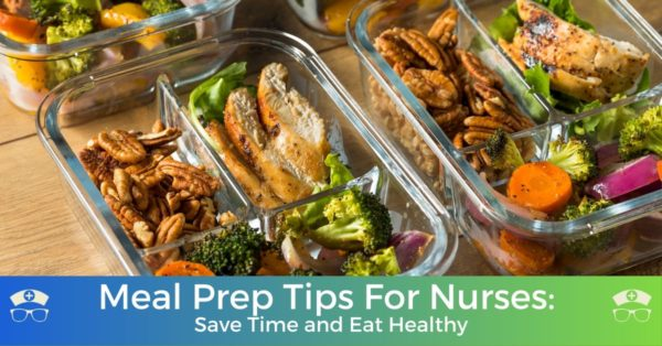 Meal Prep Tips For Nurses: Save Time and Eat Healthy