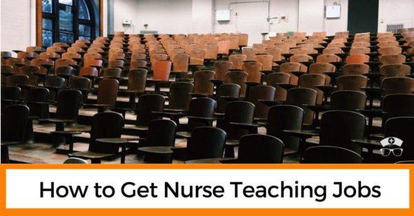 How to Get Nursing Teaching Jobs