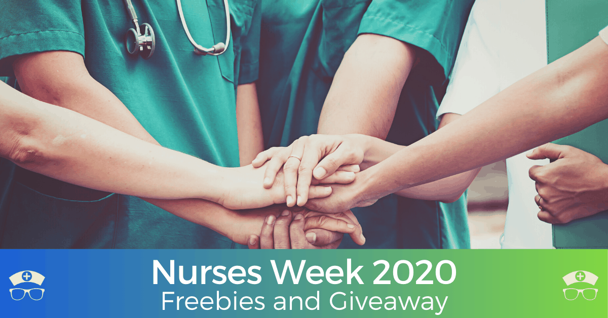 Nurses Week 2020 Freebies and Giveaway