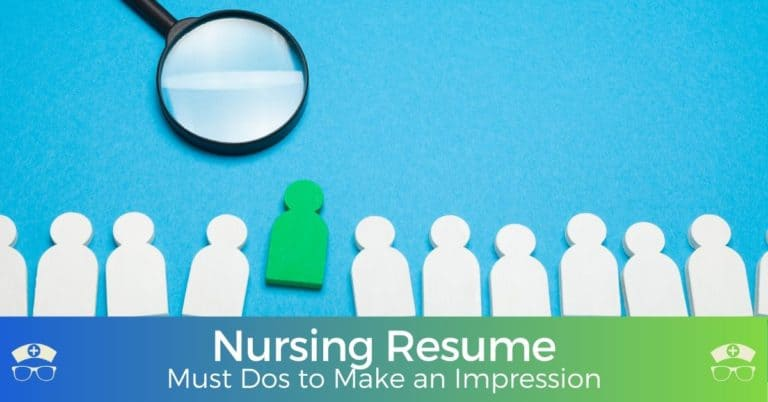 Nursing Resume - Must Dos to Make an Impression