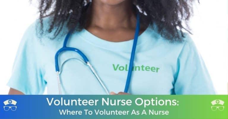 Volunteer Nurse Options: Where To Volunteer As A Nurse