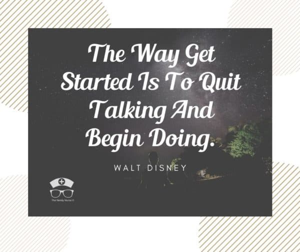 The way to get started is to quite talking and begin doing - Walt Disney morning quote