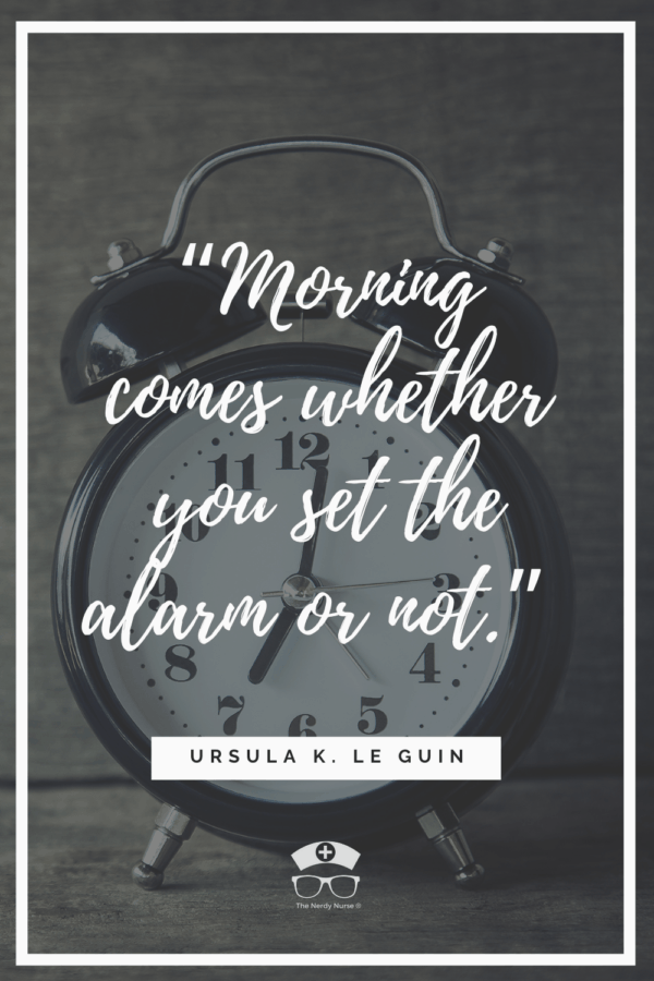 50+ Morning Quotes For Nurses That Will Inspire You To Attack the Week. Whether you are a night shift nurse or you work day shift, these morning quotes will inspire you to seize the day and find your inner motivation! #thenerdynurse #nurses #nurse #nursequotes #nurselife #nursemotivation #quotes