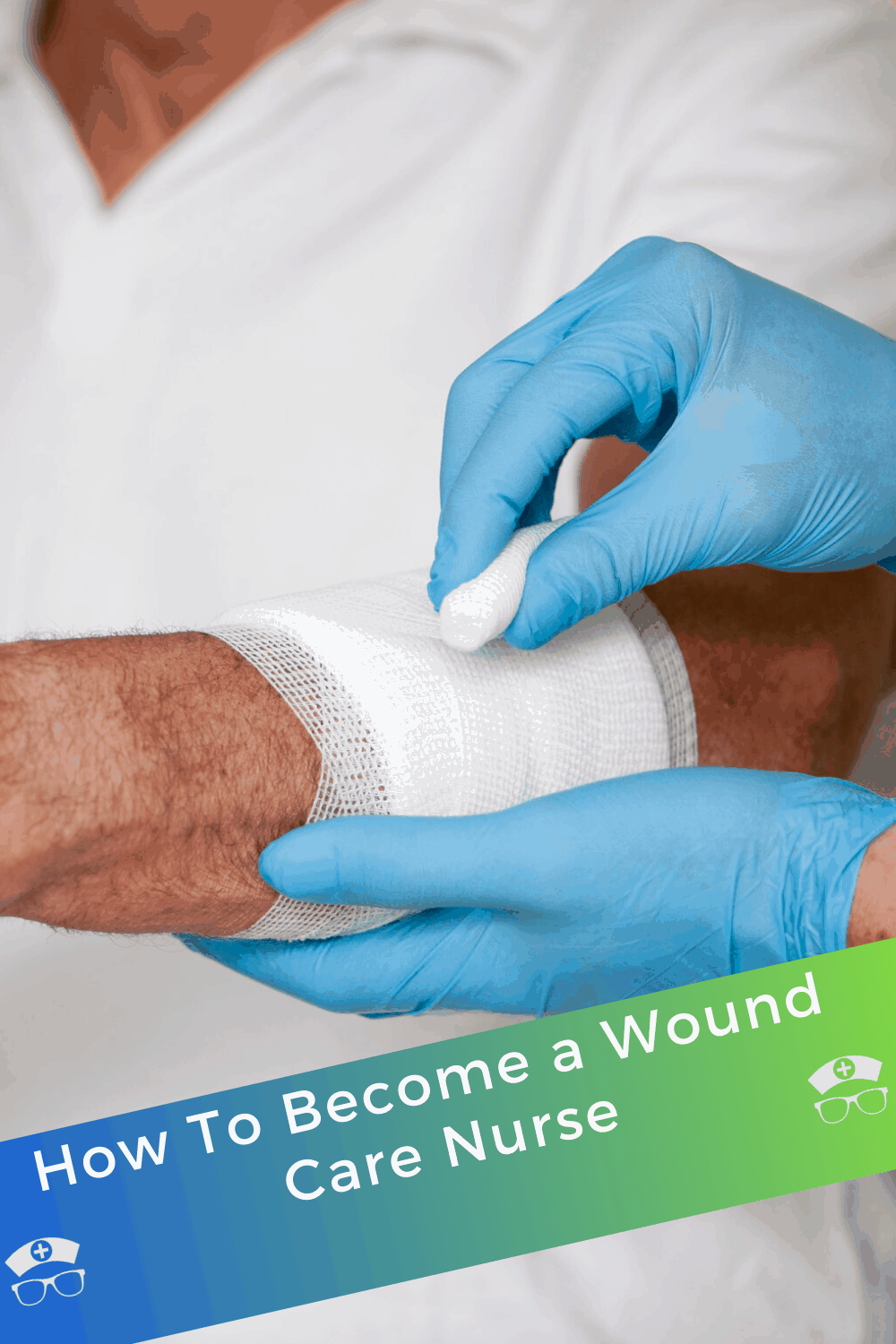 How To Become A Wound Care Nurse. Are you reading to become a wound care nurse? Find out how to get the wound care certification you need to start your career in wound care nursing. #thenerdynurse #nurse #nurses #nursespeciality #woundcare #geriatrics