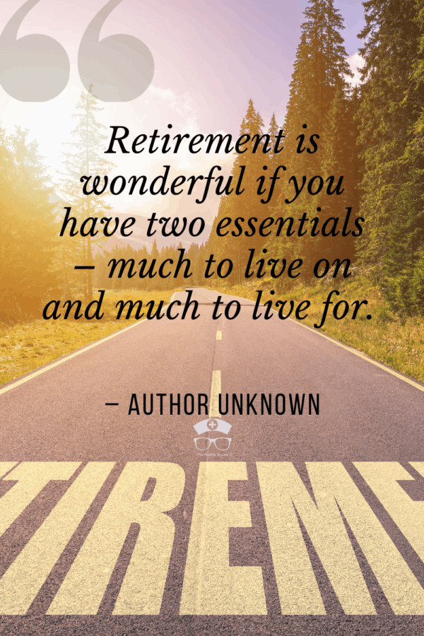 25 Nursing Retirement Quotes That Are Seriously Relatable. Share these nursing retirement quotes and sayings with a nurse that you know is close to retirement - or wish they were! They are so meaningful! #thenerdynurse #nurse #nurses #nursequotes #retirement #retirednurse