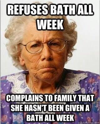 Funny CNA Meme - Refuses to bathe and blames you