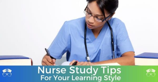 Nurse Study Tips For Your Learning Style