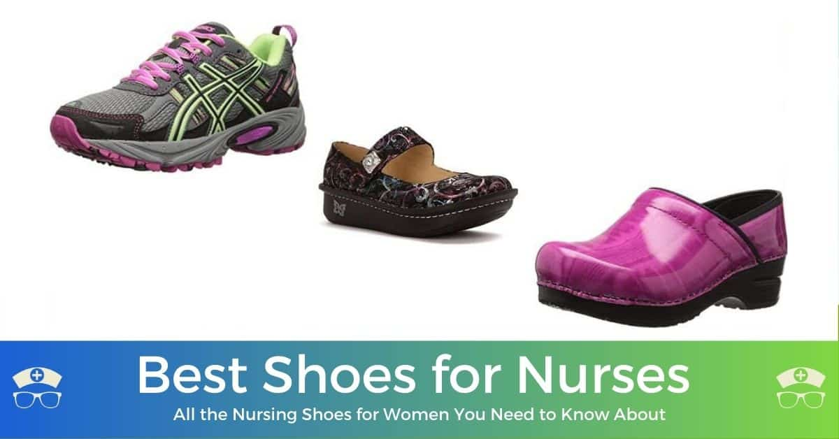Best Shoes for Nurses - 20+ Recommended Nursing Shoes for Women 2021