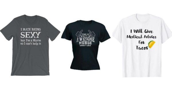 Nurse Pride: 11 Funny Nursing Shirts